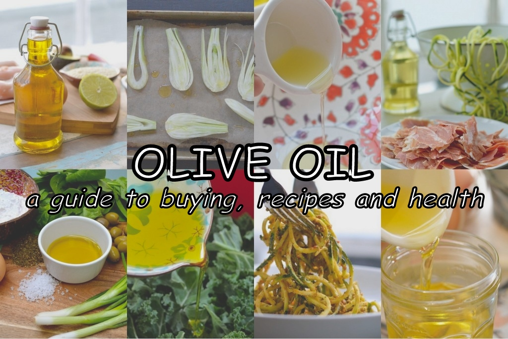 Olive oil: A guide to buying, recipes and health