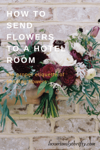 How to send Flowers to a Hotel Room | Luxuriously Thrifty