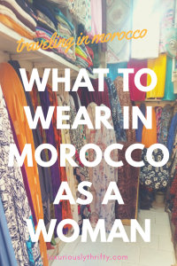 What to Wear in Morocco as a Woman | Luxuriously Thrifty