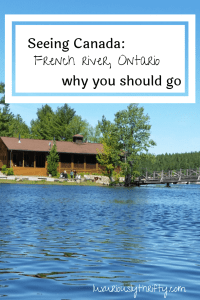 Seeing Canada: French River, Ontario | Luxuriously Thrifty