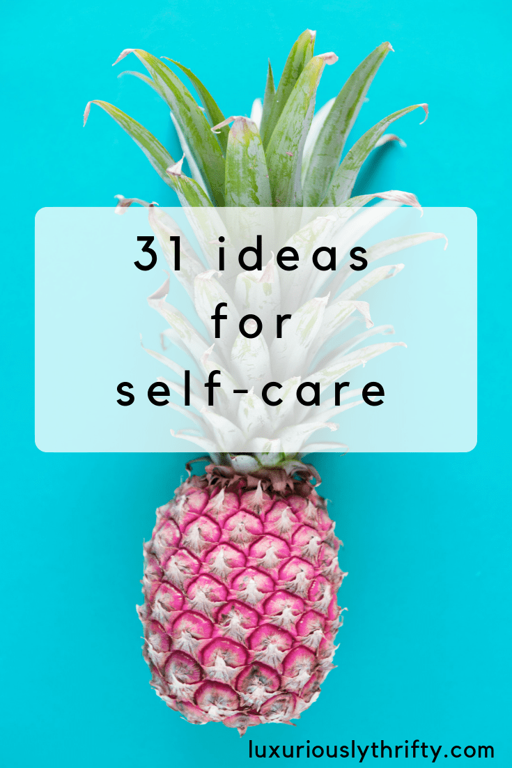 Take care of yourself. Self-care ideas for every day of March | Luxuriously Thrifty