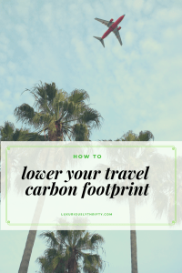 How to bring sustainable travel into your next trip | Luxuriously Thrifty