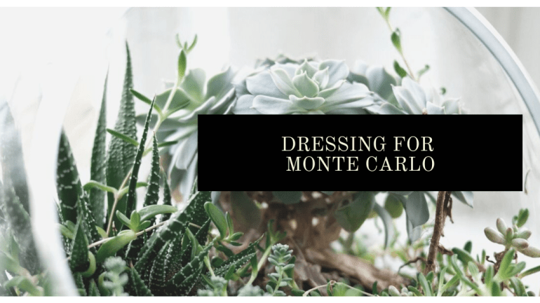 What to wear in Monte Carlo | Luxuriously Thrifty