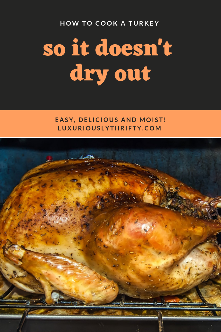 How to cook a turkey so it's delicious and not dry | Luxuriously Thrifty