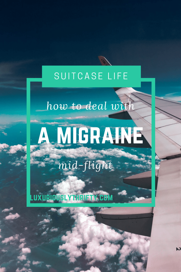 7 tips for keeping your cool if you get a migraine mid-flight | Luxuriously Thrifty