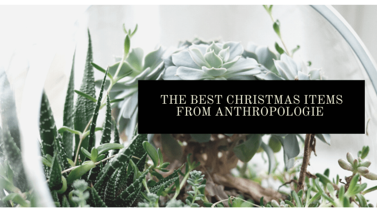The best Christmas decor items from Anthropologie | Luxuriously Thrifty
