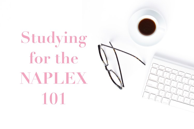 Studying for the NAPLEX 101