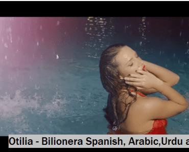 Otilia - Bilionera Spanish, Arabic,Urdu and Hindi Lyrics