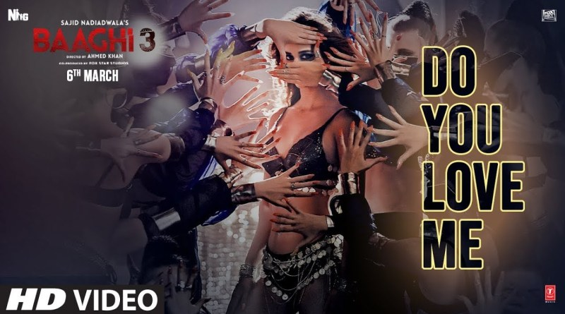 DO YOU LOVE ME LYRICS - BAAGHI 3
