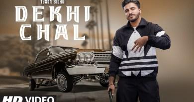 DEKHI CHAL LYRICS - TYSON SIDHU | GURLEZ AKHTAR