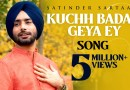 KUCHH BADAL GEYA EY LYRICS - SATINDER SARTAAJ