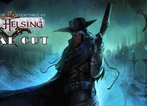 The Incredible Adventures of Van Helsing Final Cut Free Download