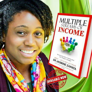 Dr. Jasmine Zapata with her new book, Multiple Streams of Income, published this April. Zapata is a doctor, author, motivational speaker, entrepreneur, health coach, columnist, wife, and young mother. Photo credit: Jasmine Zapata.