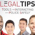 Legal Tips – Tools For Interacting With Police Safely