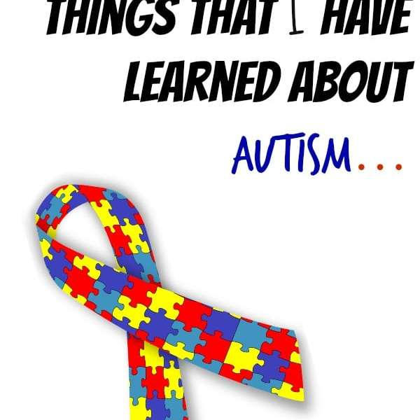 10 things that I have learned about Autism…