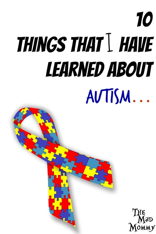 I have decided to share 10 things that I, as a parent, have learned about Autism. Everything in this list is formed from my own opinion. I understand if you do not agree!