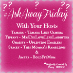 Ask Away Friday!
