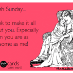 Selfish Sunday!