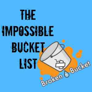 impossible bucket list