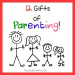 12 Gifts of Parenting…