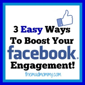3 Easy Ways To Boost Your Facebook Engagement!