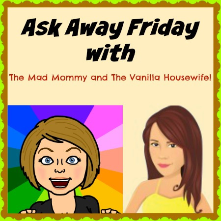 Ask Away Friday with The Vanilla Housewife