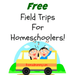 Free Field Trips For Homeschoolers!