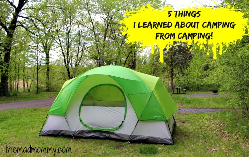 5 Things I Learned About Camping From Camping!