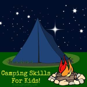 Camping Skills For Kids!