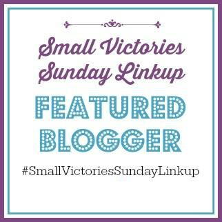 Featured Blogger on the Small Victories Sunday Linkup