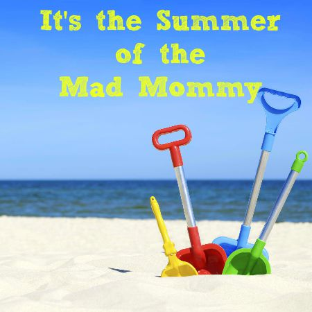 Summer of the Mad Mommy