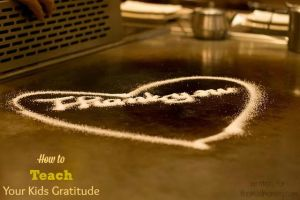How to Teach Your Kids Gratitude