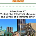 Summer Adventure Series: The Children's Museum and Lunch at a Famous Diner!
