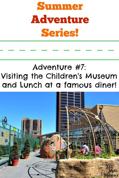 Summer Adventure Series: Visiting a Children's Museum and Lunch at a famous diner!