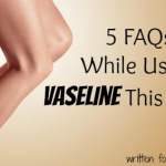 5 FAQs While Using Vaseline This Winter