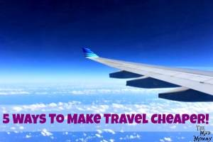 5 Ways To Travel Cheaper!