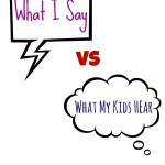 What I Say vs What My Kids Hear…