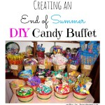 Creating an End of Summer DIY Candy Buffet