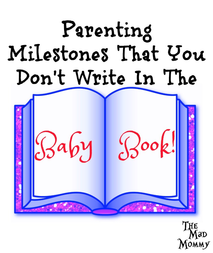 What about those parenting milestones that you don't write in the baby book? The ones that really make you smile and change your life.