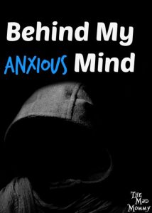 Behind My Anxious Mind