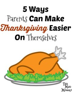 5 Ways Parents Can Make Thanksgiving Easier On Themselves