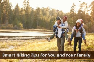 Smart Hiking Tips for You and Your Family