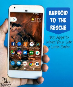 Android to the Rescue: Top Apps to Make Your Life a Little Safer