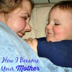 How I Became Your Mother: Act One