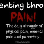 Parenting Through The Pain