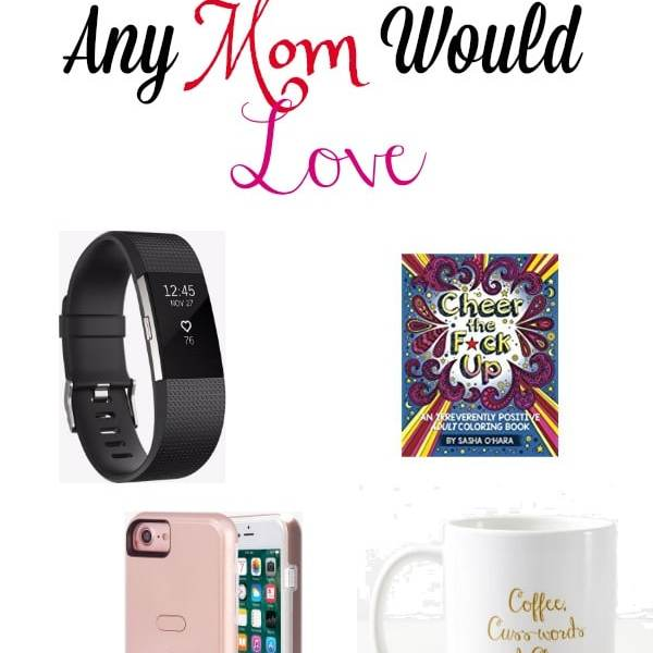 3 Gifts Almost Any Mom Would Love