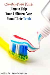 Cavity-Free Kids: How to Help Your Children Care About Their Teeth