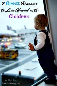 7 Great Reasons to Live Abroad with Children