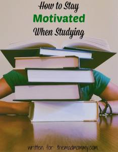 How to Stay Motivated When Studying