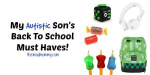 Sending our special needs kids back to school, but having the right tools can help. Here is a list of my autistic son's back to school must haves!